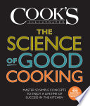"""The Science of Good Cooking: Master 50 Simple Concepts to Enjoy a Lifetime of Success in the Kitchen"" by Cook's Illustrated"