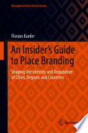 An Insider s Guide to Place Branding