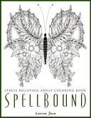 Spellbound - Stress Relieving Adult Coloring Book