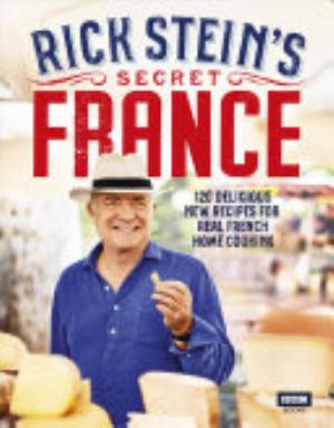 Book cover of 'Rick Stein's Secret France' by Rick Stein