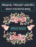 Magical Twilight Garden Adult Coloring Book