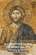 A Christian Guide to Spirituality