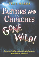Pastors and Churches Gone Wild