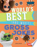 World's Best (and Worst) Gross Jokes