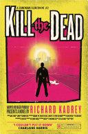 Kill the Dead: A Sandman Slim thriller from the New York Times bestselling master of supernatural noir (Sandman Slim, Book 2) image