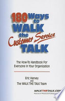 One Hundred Eighty Ways to Walk the Customer Service Talk