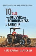 10 clés pour réussir dans l'agrobusiness en Afrique Pdf/ePub eBook