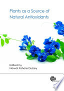"""Plants as a Source of Natural Antioxidants"" by Nawal Kishore Dubey"