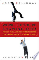 Work Like You re Showing Off
