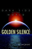 Dark Side of the World  Golden Silence