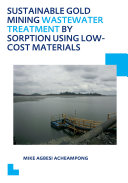Sustainable Gold Mining Wastewater Treatment by Sorption Using Low Cost Materials
