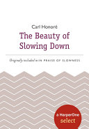 The Beauty of Slowing Down
