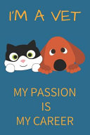 I m a Vet Passion Career Blank Lined Notebook Journal