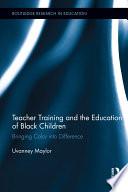 Teacher Training And The Education Of Black Children