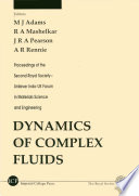 Dynamics Of Complex Fluids  Proceedings Of The Second Royal Society unilever Indo uk Forum In Materials Science And Engineering