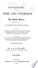 Encyclop  dia of the Trade and Commerce of the United States  more particularly of the Souther and Western States     Second edition Book