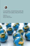 Cultural Essentialism in Intercultural Relations