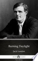 Burning Daylight by Jack London   Delphi Classics  Illustrated  Book