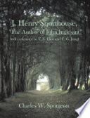 J. Henry Shorthouse, the Author of John Inglesant