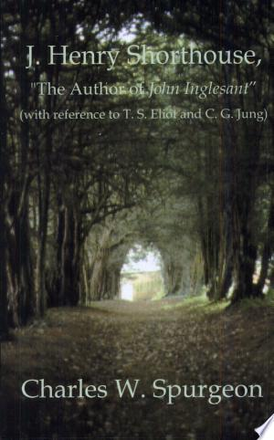 Free Download J. Henry Shorthouse, the Author of John Inglesant PDF - Writers Club