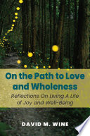 On the Path to Love and Wholeness Book