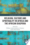 Religion  Culture and Spirituality in Africa and the African Diaspora