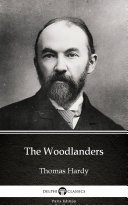 The Woodlanders by Thomas Hardy   Delphi Classics  Illustrated
