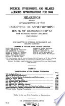 Interior, Environment, and Related Agencies Appropriations for 2006, Part 2, 2005, 109-1 Hearings, *