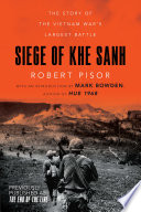 Siege of Khe Sanh  The Story of the Vietnam War s Largest Battle