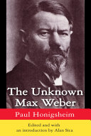 The Unknown Max Weber