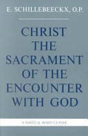 Christ, the Sacrament of the Encounter with God