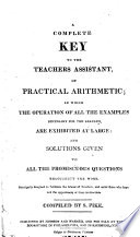A Complete Key to The Teacher's Assistant of Practical Arithmetic