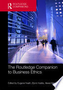 The Routledge Companion to Business Ethics
