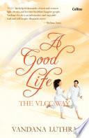A Good Life   The VLCC Way