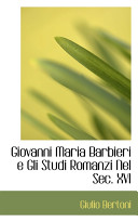 Giovanni Maria Barbieri E Gli Studi Romanzi Nel