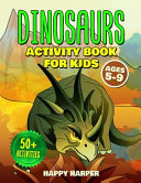 Dinosaurs Activity Book For Kids Ages 5 9