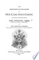 The Instruments of the Passion of Our Lord Jesus Christ  Translated from the German of     J  E  V  By Rev  T  Northen  Etc