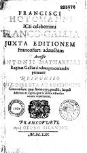 Francisci Hotomanni... Franco-Gallia juxta editionem Francofurt: adauctam Aecessit Antonii Matharelli... Responsio...