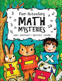 Fun Schooling Math Mysteries   Add  Subtract  Multiply  Divide