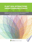 Plant-Soil Interactions under Changing Climate