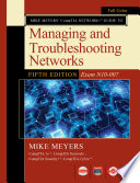 Mike Meyers CompTIA Network Guide to Managing and Troubleshooting Networks Fifth Edition  Exam N10 007  Book