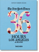 NYT. 36 Hours. Los Angeles and Beyond