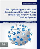 The Cognitive Approach in Cloud Computing and Internet of Things Technologies for Surveillance Tracking Systems