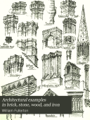 Architectural Examples in Brick  Stone  Wood  and Iron