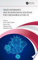 Health Informatics and Technological Solutions for Coronavirus  COVID 19