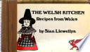 The Welsh kitchen: recipes from Wales