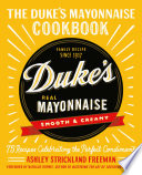 """""""The Duke's Mayonnaise Cookbook: 75 Recipes Celebrating the Perfect Condiment"""" by Ashley Strickland Freeman"""