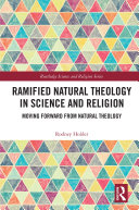 Ramified Natural Theology in Science and Religion