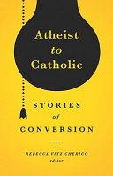 Atheist to Catholic
