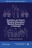 Teachers as Tutors: Shadow Education Market Dynamics in Georgia [Pdf/ePub] eBook